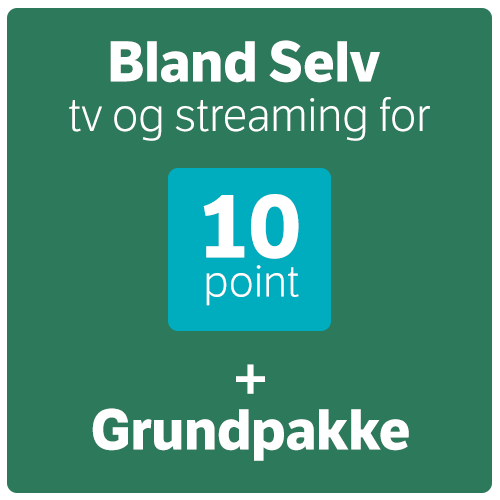 Bland Selv tv og streaming for 10 point + Grundpakke