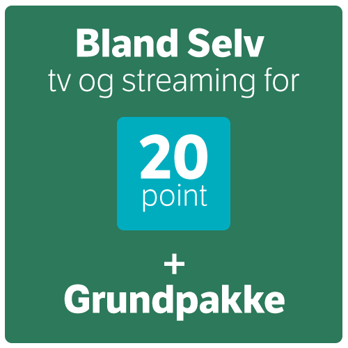 Bland Selv tv og streaming for 20 point + Grundpakke