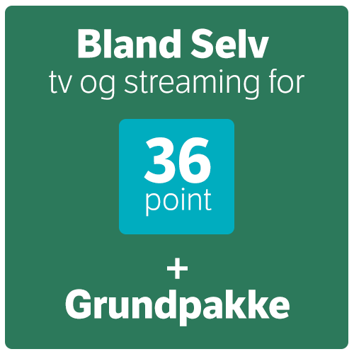 Bland Selv tv og streaming for 36 point + Grundpakke